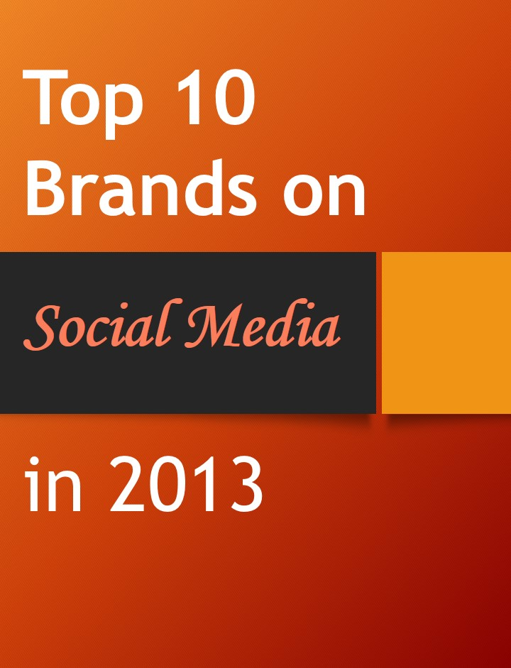 The Biggest Brands in the World Winning the Social Media War in 2013