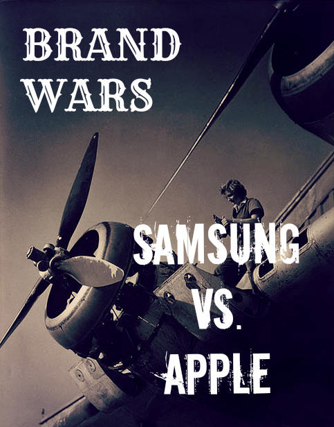 Most Notable Brand War #1 – Samsung Vs. Apple