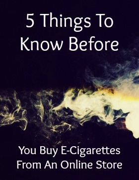 5 Things To Know Before You Buy E-Cigarettes From An Online Store